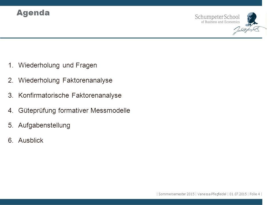 Agenda Wiederholung und Fragen Wiederholung Faktorenanalyse