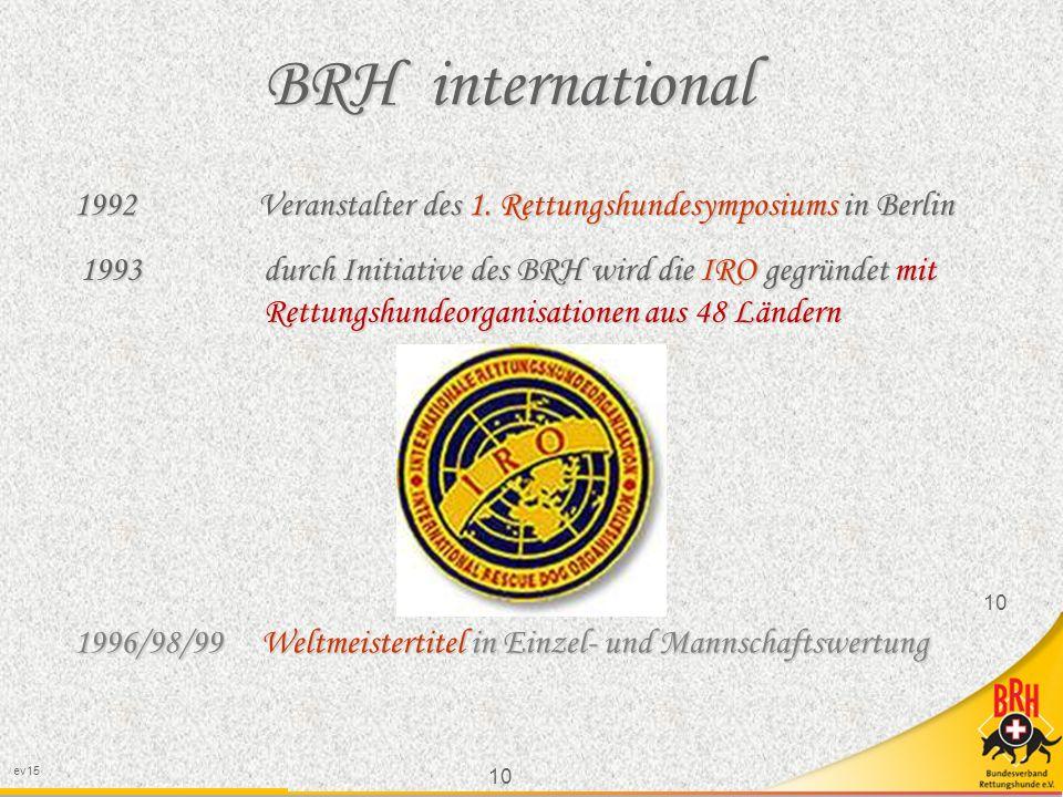 BRH international 1992 Veranstalter des 1. Rettungshundesymposiums in Berlin.
