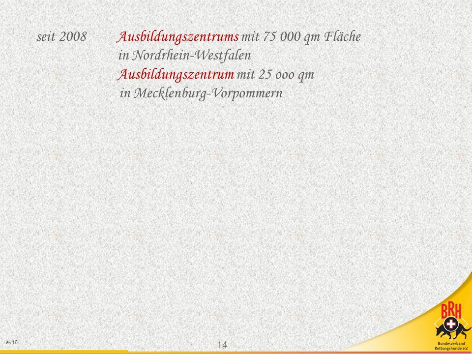 seit 2008 Ausbildungszentrums mit 75 000 qm Fläche