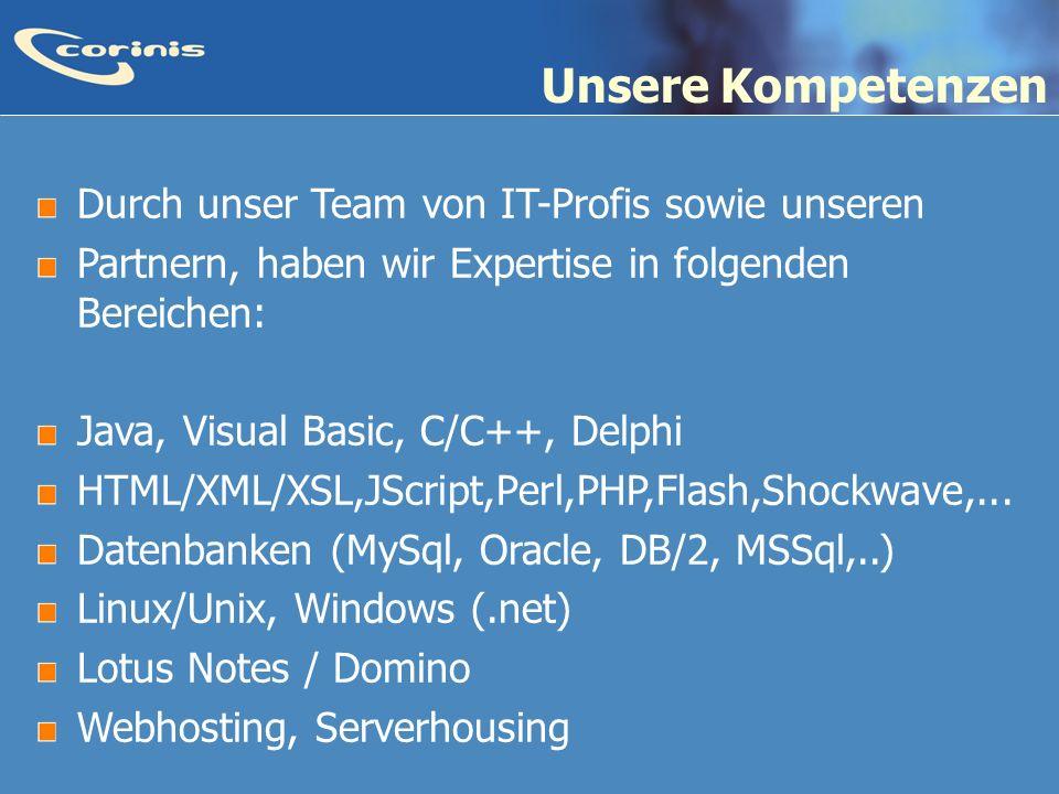 Unsere Kompetenzen Durch unser Team von IT-Profis sowie unseren