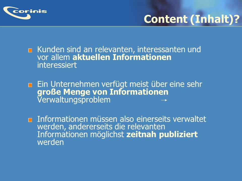 Content (Inhalt) Kunden sind an relevanten, interessanten und vor allem aktuellen Informationen interessiert.