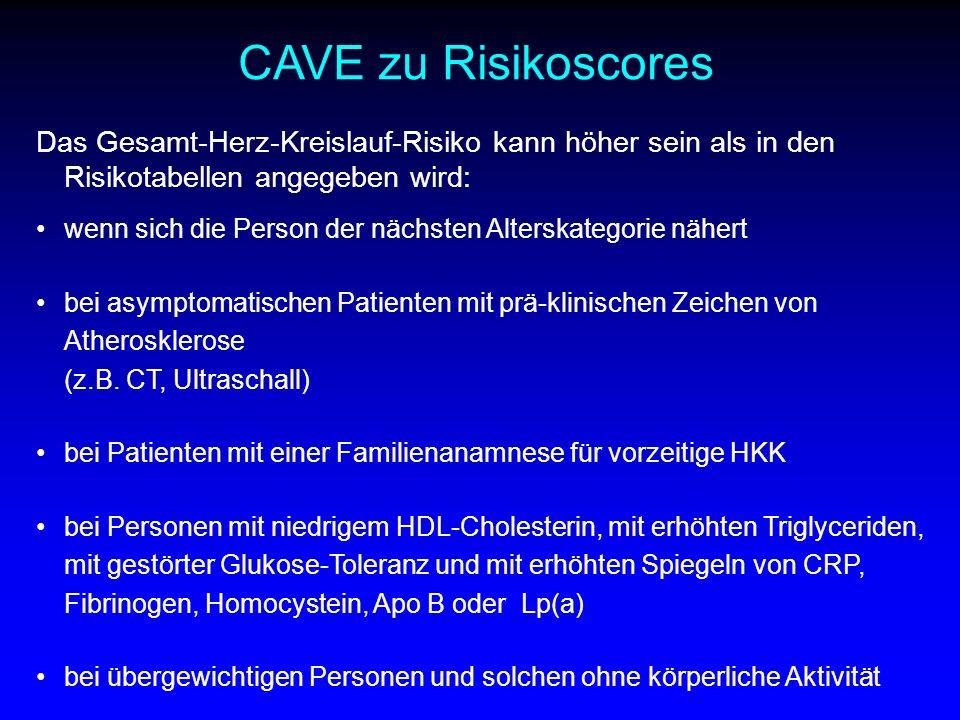 CAVE zu Risikoscores Das Gesamt-Herz-Kreislauf-Risiko kann höher sein als in den Risikotabellen angegeben wird: