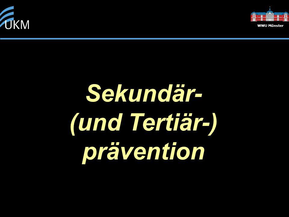 Sekundär- (und Tertiär-) prävention