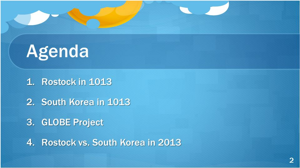 Agenda Rostock in 1013 South Korea in 1013 GLOBE Project