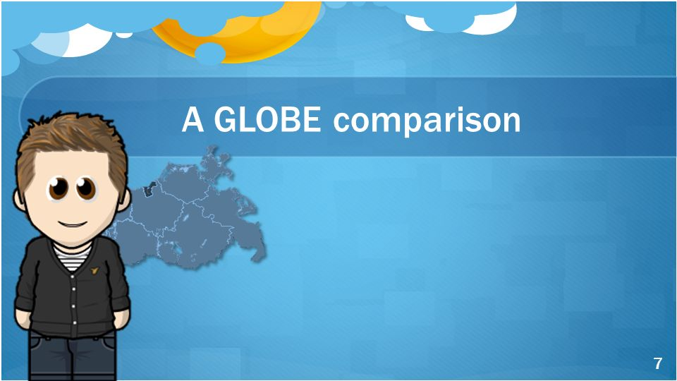 A GLOBE comparison http://static.memrise.com/uploads/things/images/18284374_130814_1826_44.png 7