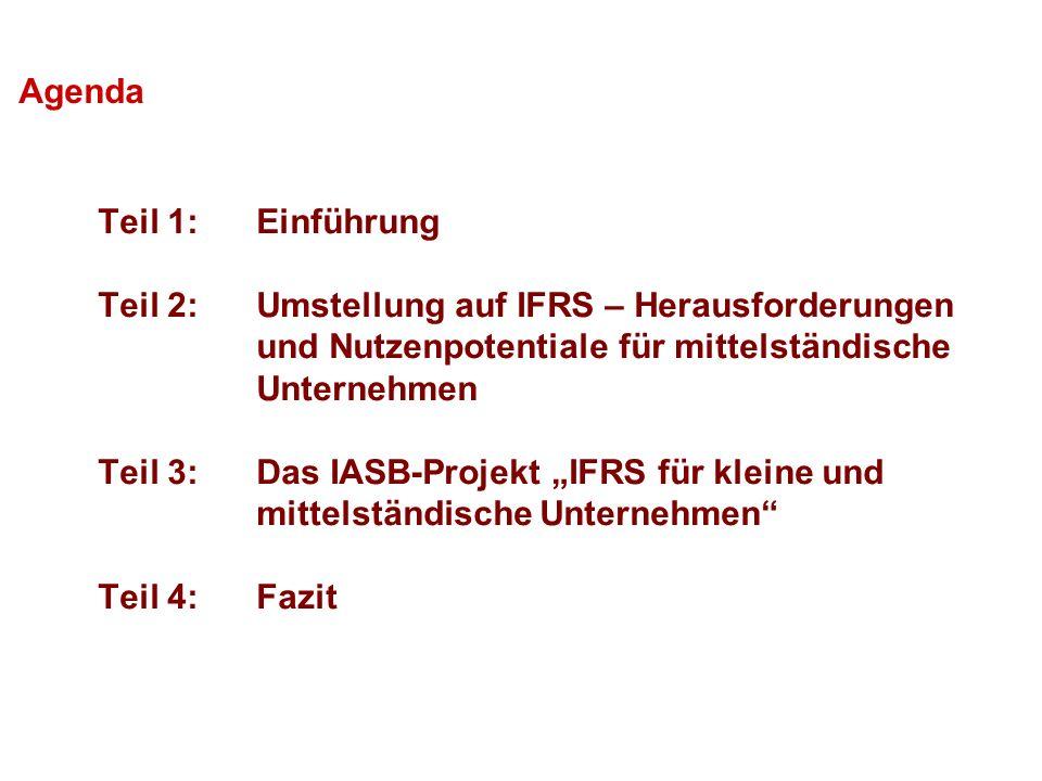 Agenda Teil 1: Einführung. Teil 2: Umstellung auf IFRS – Herausforderungen und Nutzenpotentiale für mittelständische Unternehmen.