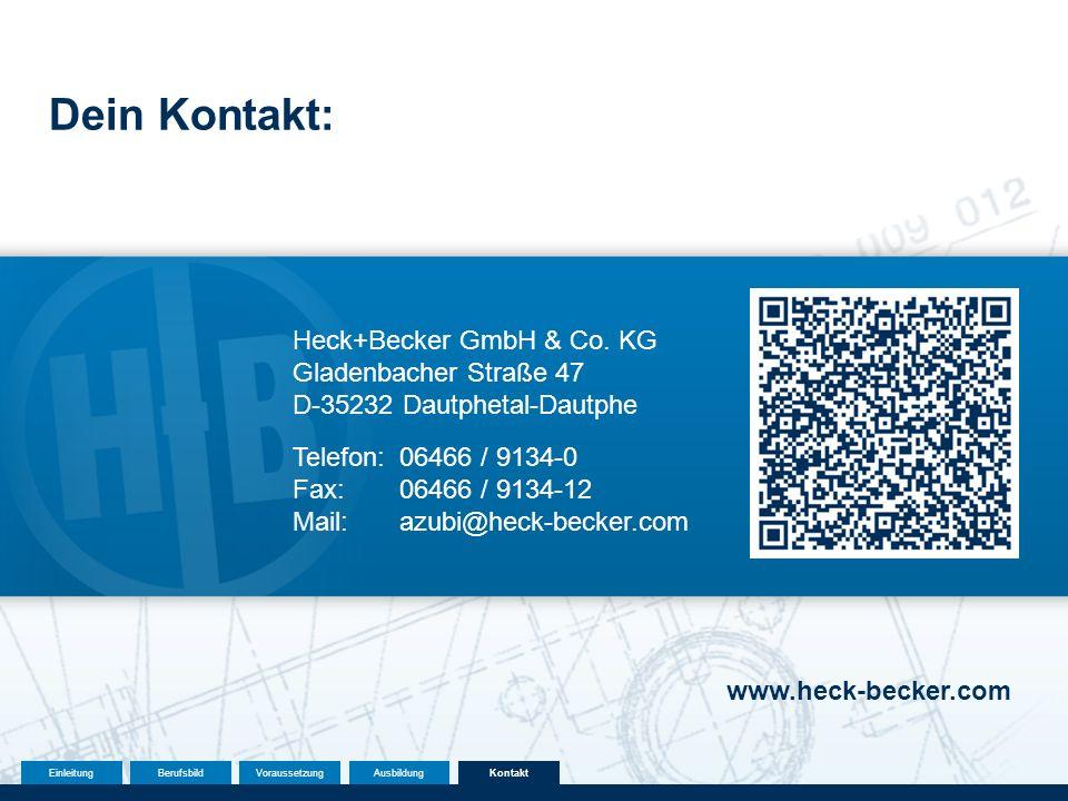 Dein Kontakt: Heck+Becker GmbH & Co. KG Gladenbacher Straße 47