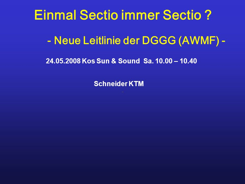 Einmal Sectio immer Sectio - Neue Leitlinie der DGGG (AWMF) -