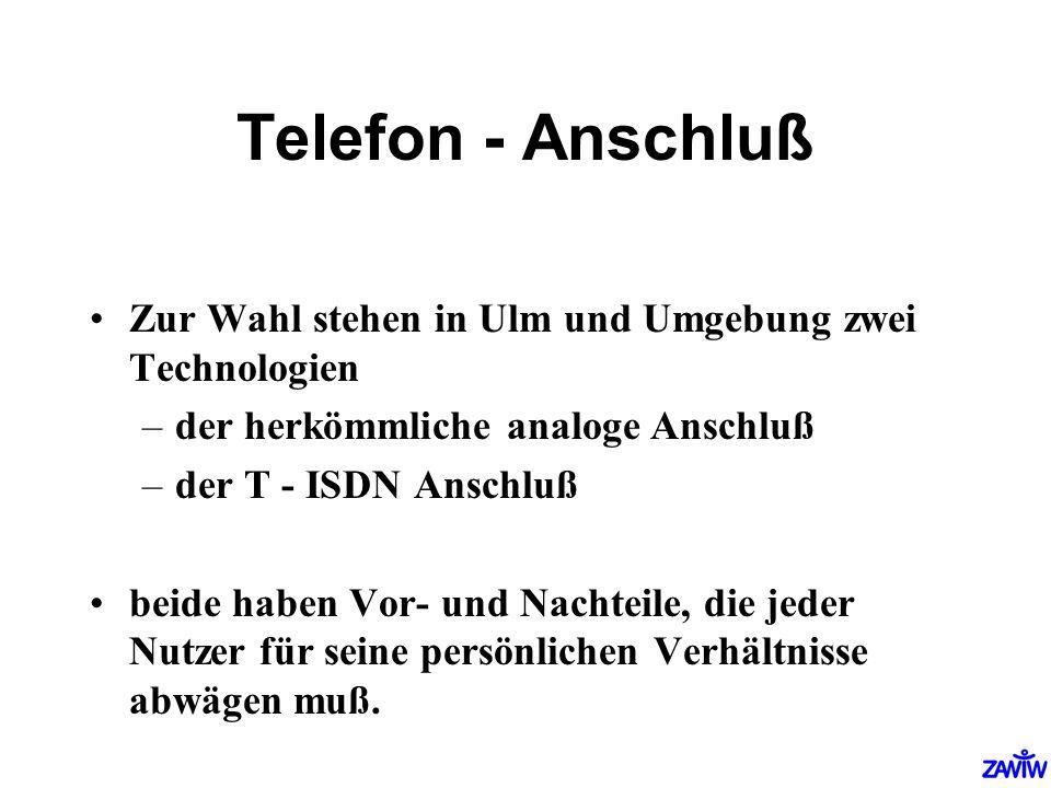 Telefon - Anschluß Zur Wahl stehen in Ulm und Umgebung zwei Technologien. der herkömmliche analoge Anschluß.
