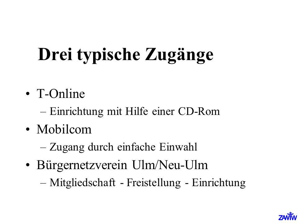 Drei typische Zugänge T-Online Mobilcom Bürgernetzverein Ulm/Neu-Ulm