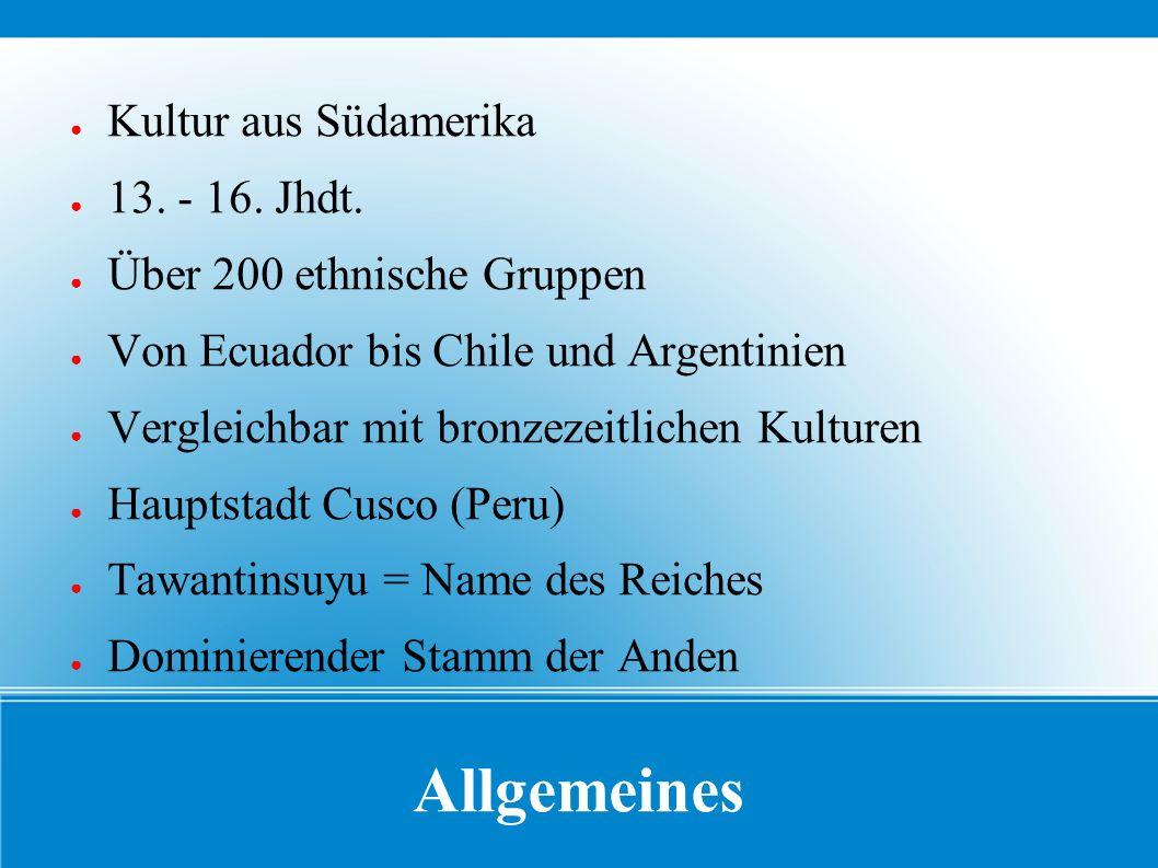 Allgemeines Kultur aus Südamerika 13. - 16. Jhdt.