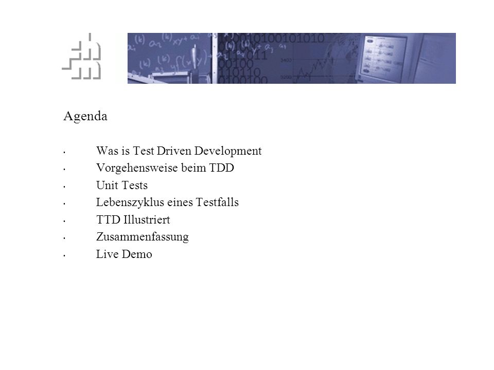 Agenda Was is Test Driven Development Vorgehensweise beim TDD