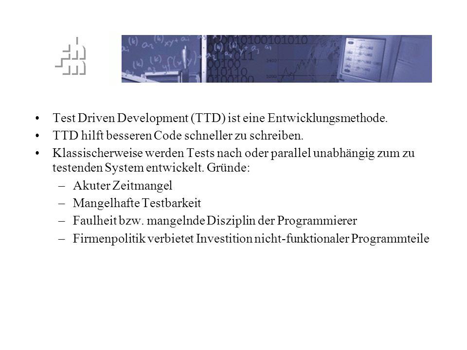 Test Driven Development (TTD) ist eine Entwicklungsmethode.