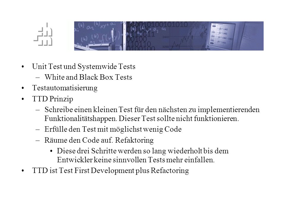 TTD Prinzip Unit Test und Systemwide Tests White and Black Box Tests