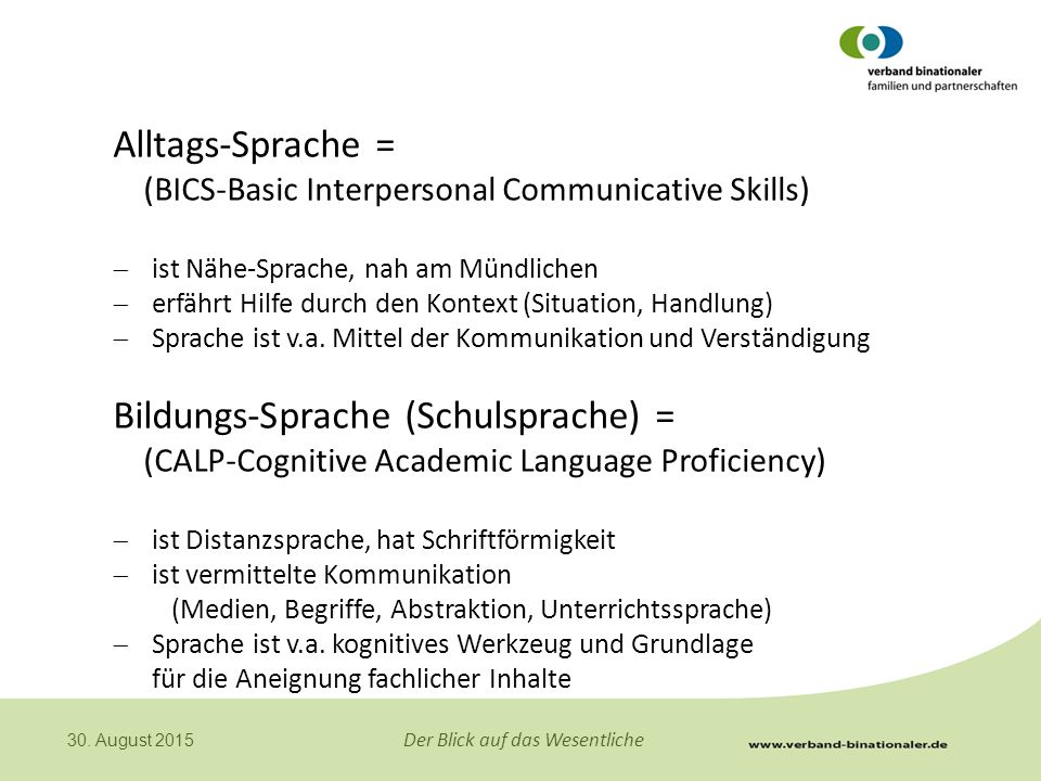 Alltags-Sprache = (BICS-Basic Interpersonal Communicative Skills)