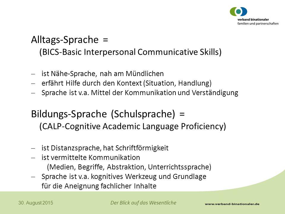 Alltags-Sprache = (BICS-Basic Interpersonal Communicative Skills)