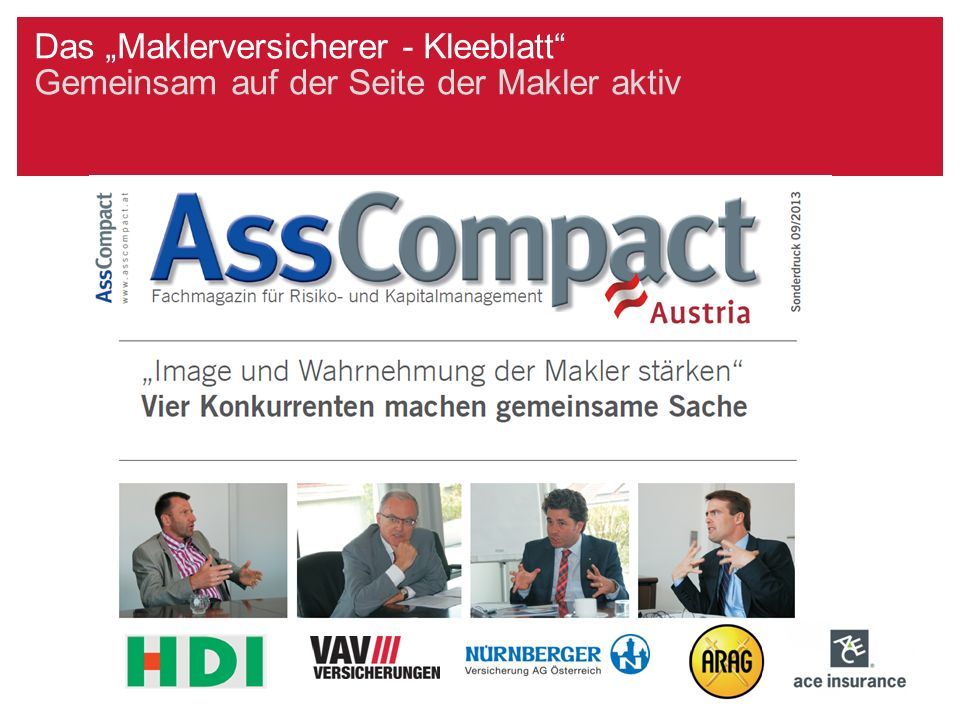 Die VHV/VAV Gruppe in Deutschland (S/U + Leben) und Österreich (S/U) Als Maklerversicherer auf der Seite der Makler