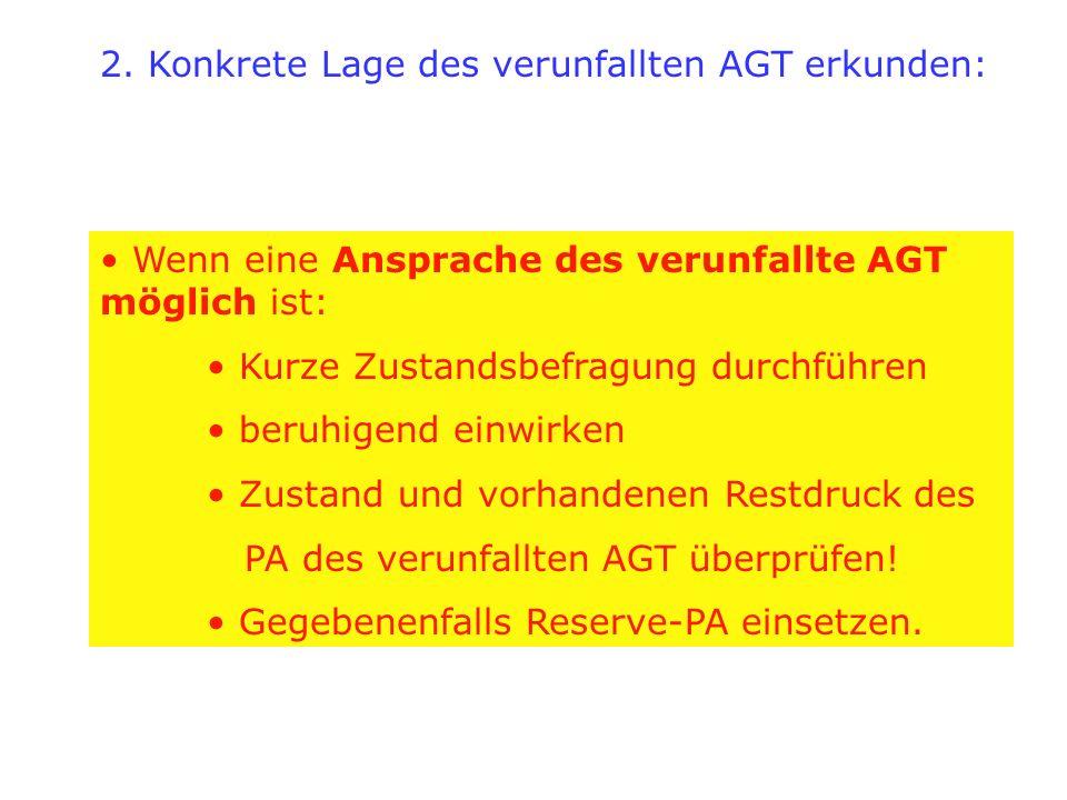 2. Konkrete Lage des verunfallten AGT erkunden: