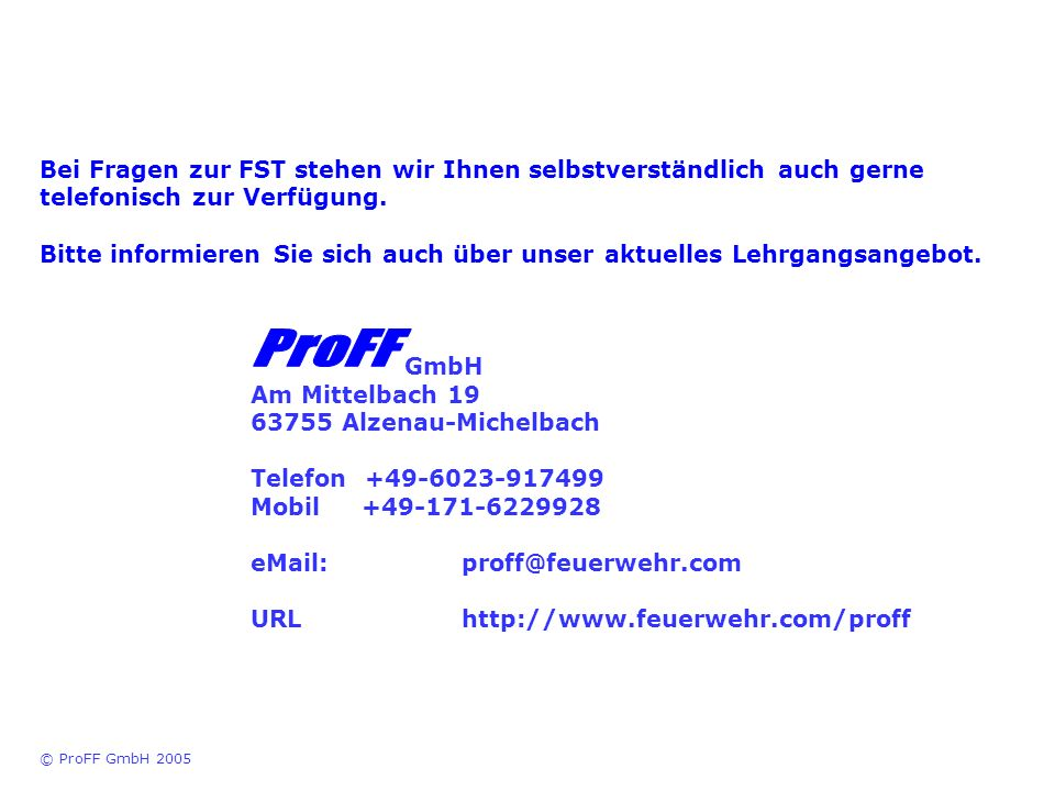 Bei Fragen zur FST stehen wir Ihnen selbstverständlich auch gerne telefonisch zur Verfügung.
