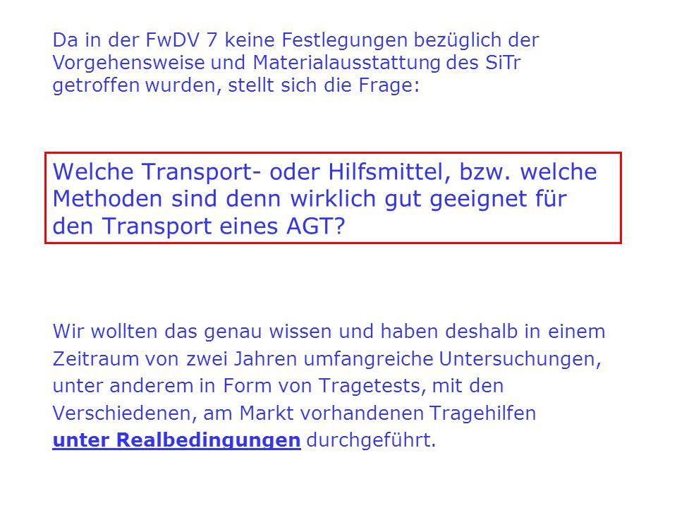 Da in der FwDV 7 keine Festlegungen bezüglich der Vorgehensweise und Materialausstattung des SiTr getroffen wurden, stellt sich die Frage: