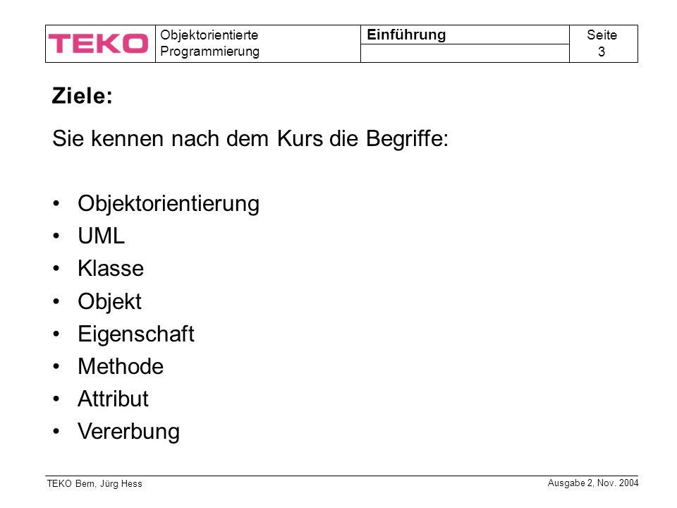 Sie kennen nach dem Kurs die Begriffe: Objektorientierung UML Klasse