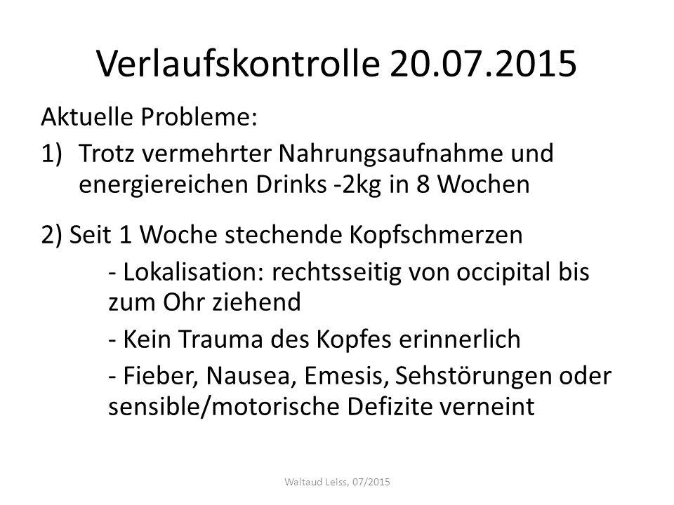 Verlaufskontrolle 20.07.2015 Aktuelle Probleme: