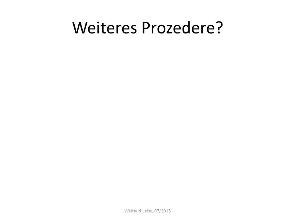 Weiteres Prozedere Waltaud Leiss, 07/2015