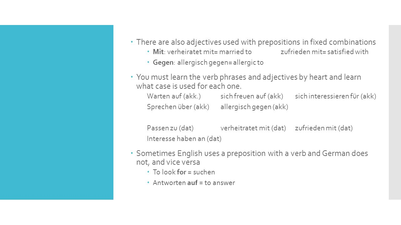 There are also adjectives used with prepositions in fixed combinations