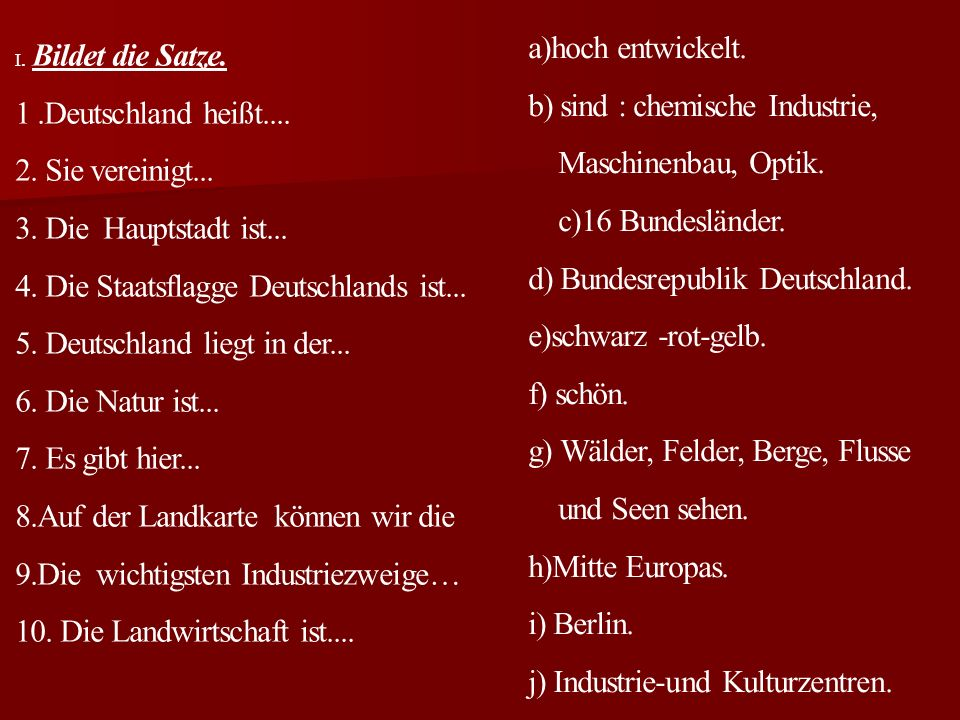 b) sind : chemische Industrie, Maschinenbau, Optik. c)16 Bundesländer.