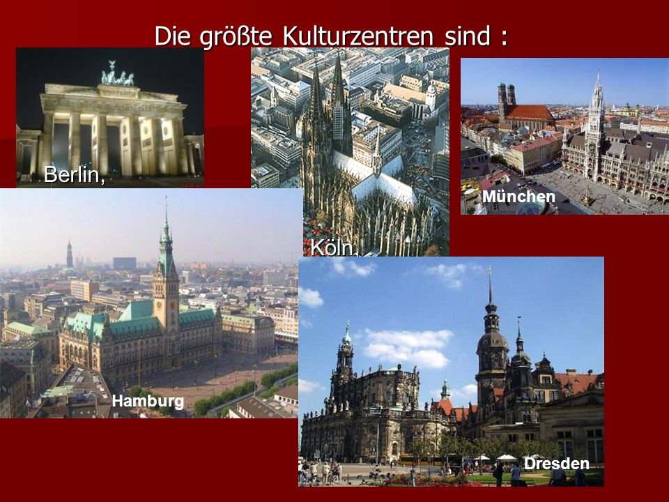 Die größte Kulturzentren sind :
