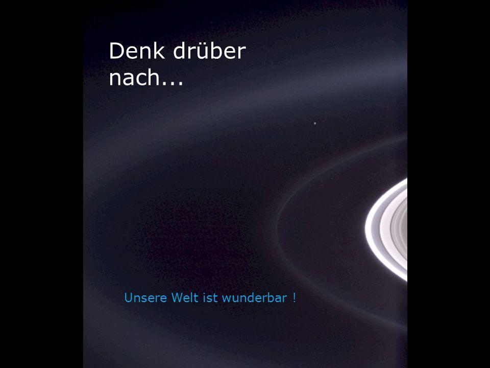 Unsere Welt ist wunderbar !