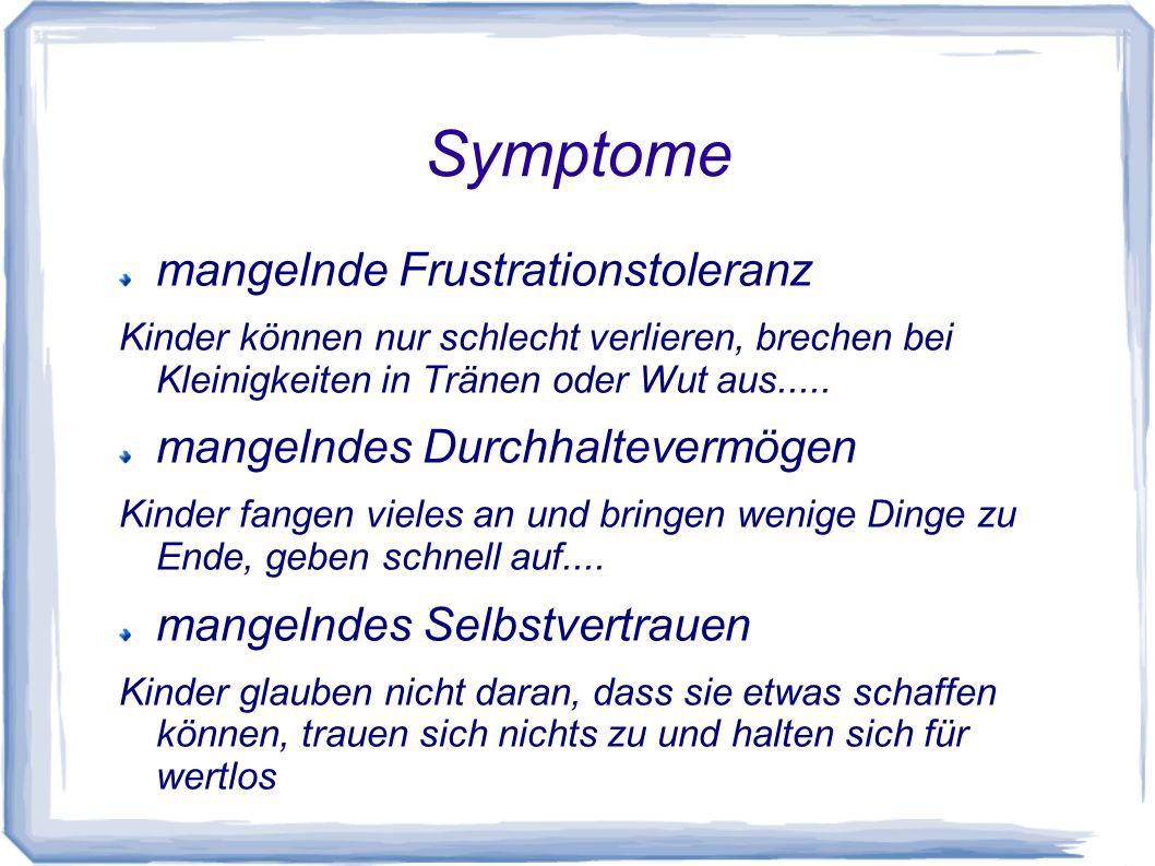 Symptome mangelnde Frustrationstoleranz mangelndes Durchhaltevermögen