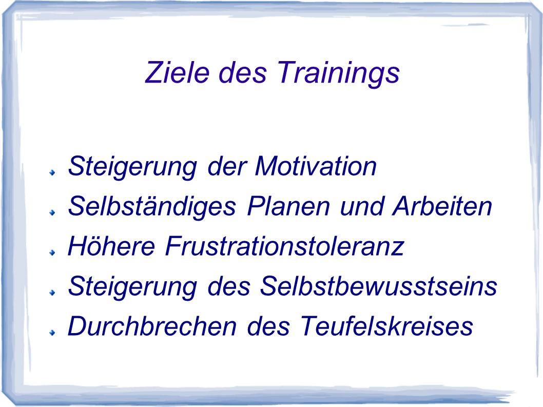 Ziele des Trainings Steigerung der Motivation