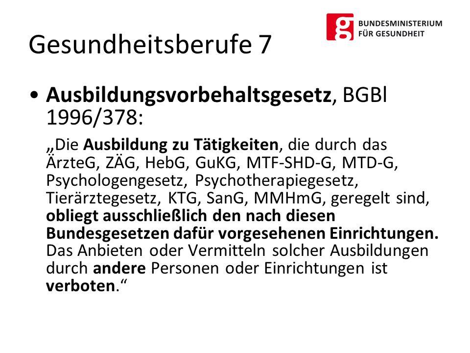 Gesundheitsberufe 7 Ausbildungsvorbehaltsgesetz, BGBl 1996/378: