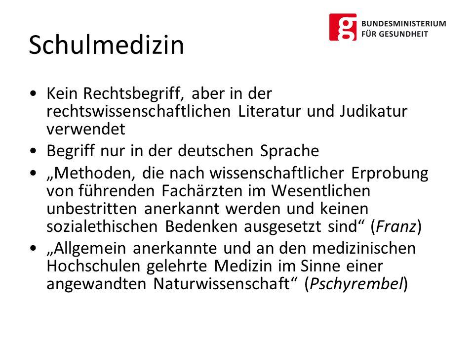 Schulmedizin Kein Rechtsbegriff, aber in der rechtswissenschaftlichen Literatur und Judikatur verwendet.