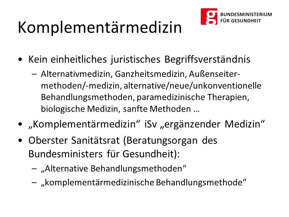 Komplementärmedizin Kein einheitliches juristisches Begriffsverständnis.