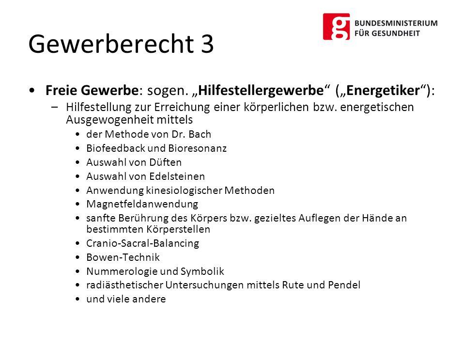"""Gewerberecht 3 Freie Gewerbe: sogen. """"Hilfestellergewerbe (""""Energetiker ):"""