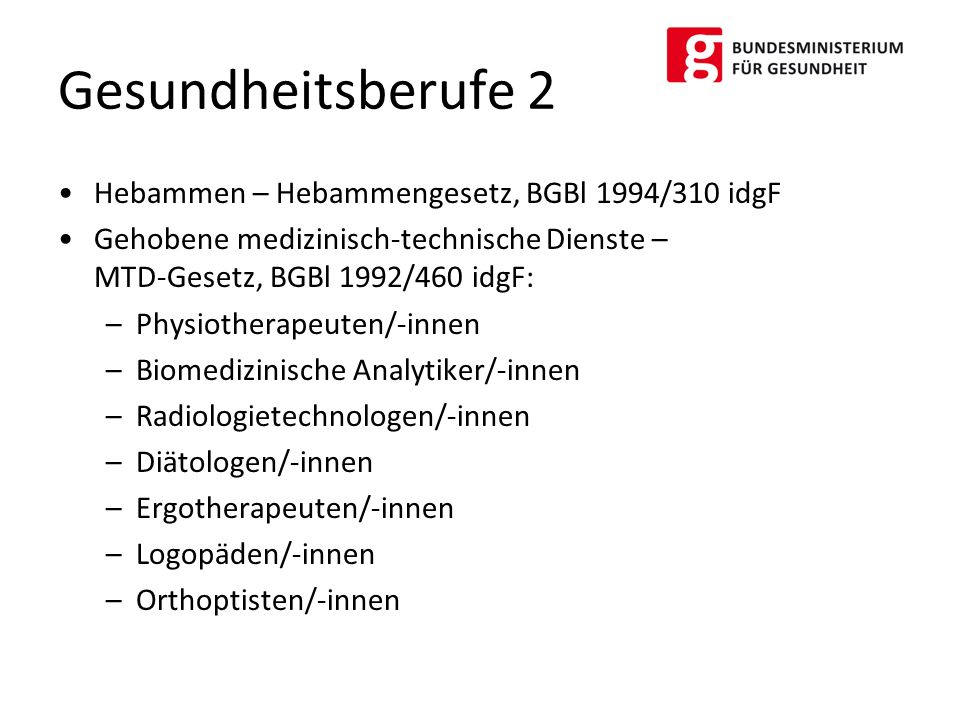 Gesundheitsberufe 2 Hebammen – Hebammengesetz, BGBl 1994/310 idgF