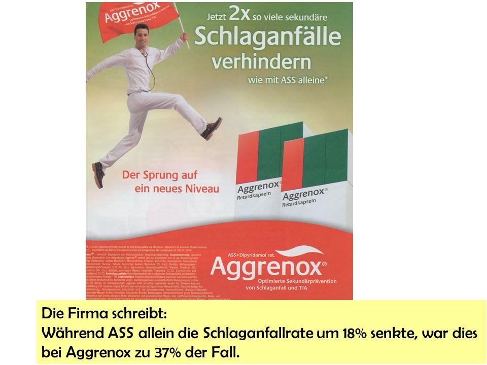 Die Firma schreibt: Während ASS allein die Schlaganfallrate um 18% senkte, war dies.