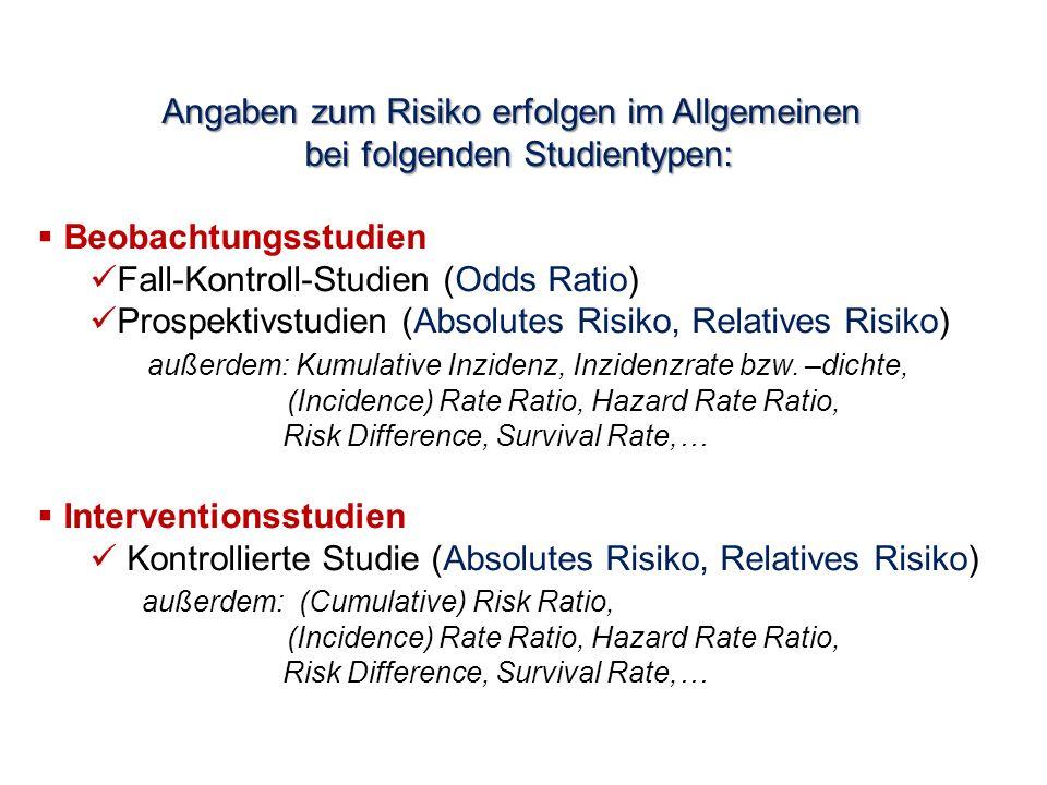 Angaben zum Risiko erfolgen im Allgemeinen bei folgenden Studientypen: