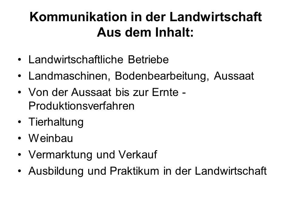 Kommunikation in der Landwirtschaft Aus dem Inhalt: