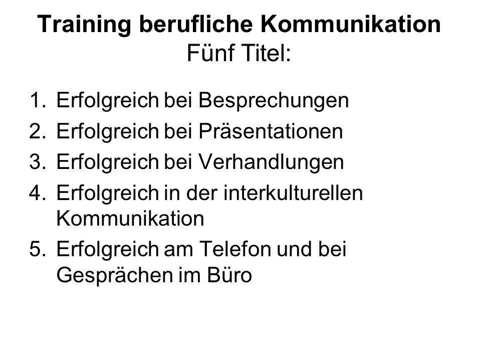 Training berufliche Kommunikation Fünf Titel: