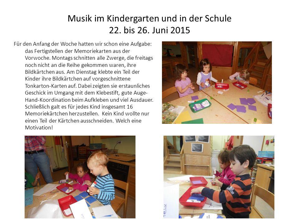 Musik im Kindergarten und in der Schule 22. bis 26. Juni 2015