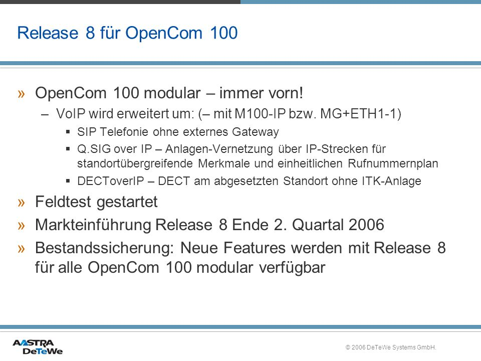 Release 8 für OpenCom 100 OpenCom 100 modular – immer vorn!