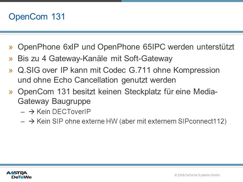 OpenCom 131 OpenPhone 6xIP und OpenPhone 65IPC werden unterstützt