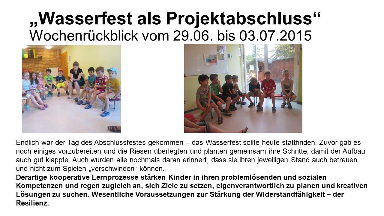 """""""Wasserfest als Projektabschluss Wochenrückblick vom 29. 06. bis 03"""