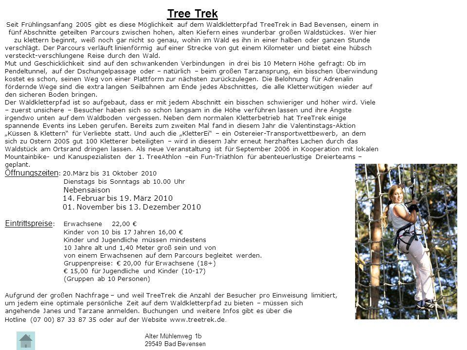 Tree Trek Öffnungszeiten: 20.März bis 31 Oktober 2010