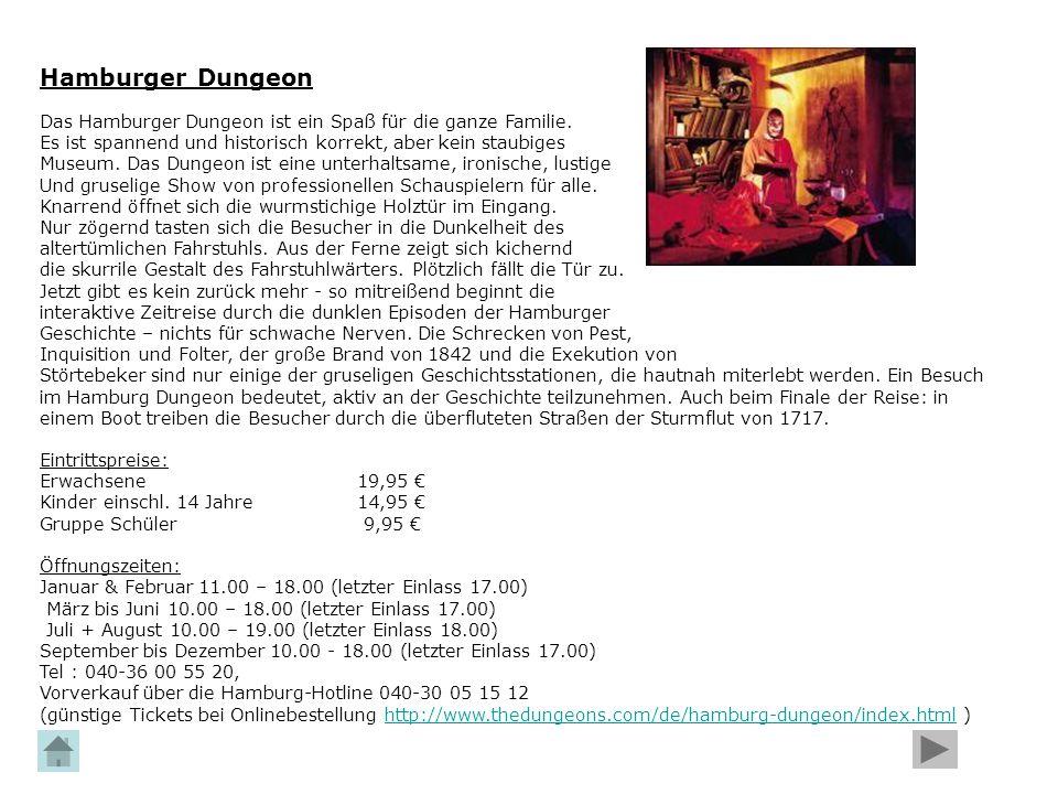 Hamburger Dungeon Das Hamburger Dungeon ist ein Spaß für die ganze Familie. Es ist spannend und historisch korrekt, aber kein staubiges.