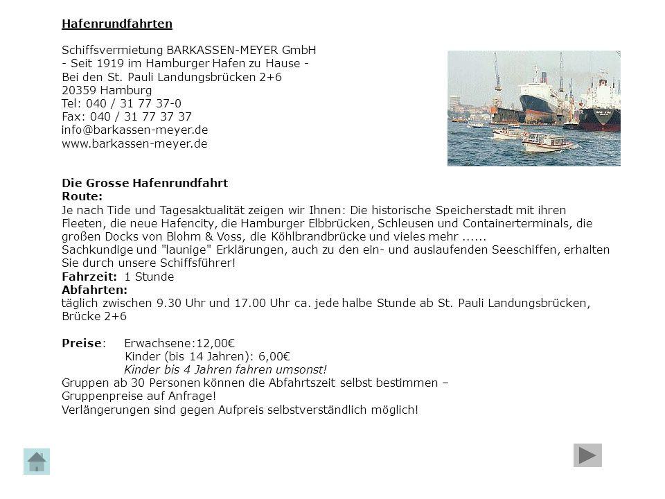 Hafenrundfahrten Schiffsvermietung BARKASSEN-MEYER GmbH - Seit 1919 im Hamburger Hafen zu Hause - Bei den St. Pauli Landungsbrücken 2+6.