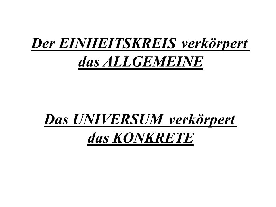 Der EINHEITSKREIS verkörpert Das UNIVERSUM verkörpert